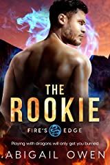 The Rookie (Fire's Edge Book 3) Kindle Edition