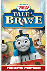 Thomas & Friends: Tale of the Brave: The Movie Storybook (Thomas & Friends Movie Time 4) Kindle Edition