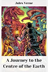 A Journey to the Centre of the Earth: Annotated Kindle Edition