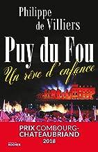 Puy du Fou : Un rêve d'enfance