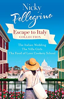 Escape to Italy Collection: The Italian Wedding, The Villa Girls and The Food of Love Cookery School