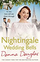 Nightingale Wedding Bells: A heartwarming wartime tale from the Nightingale Hospital (Nightingales Book 3) (English Edition)
