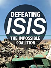 Defeating ISIS: The Impossible Coalition