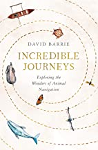 Incredible Journeys: Exploring the Wonders of Animal Navigation (English Edition)
