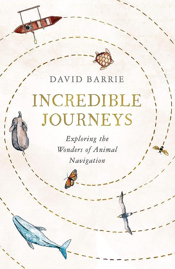 セットアップ結晶クライアントIncredible Journeys: Exploring the Wonders of Animal Navigation (English Edition)