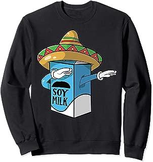 Funny Cinco De Mayo Spanish Soy Milk Pun Gift Sweatshirt