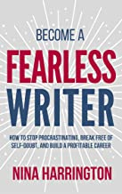 Become a Fearless Writer: How to Stop Procrastinating, Break Free of Self-Doubt, and Build a Profitable Career (Fast-Track Guides Book 3) (English Edition)
