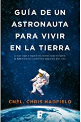 Guía de un astronauta para vivir en la Tierra (Spanish Edition) Kindle Edition