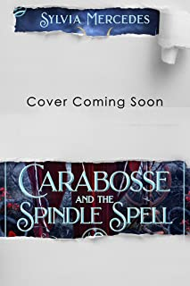 Carabosse and the Spindle Spell (A Villain's Ever After)
