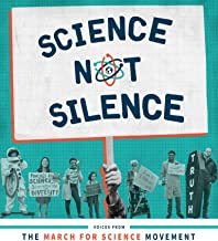 Science Not Silence: Voices from the March for Science Movement