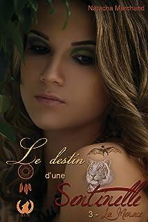 Le destin d'une sentinelle - Tome 3: La menace (French Edition)