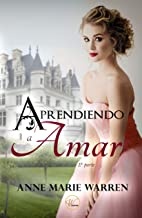 Aprendiendo a amar: Inspirado en las novelas de Jane Austen (Bilogía nº 1) (Spanish Edition)