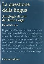 Permalink to La questione della lingua. Antologia di testi da Dante a oggi PDF