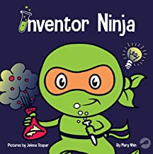 Inventor Ninja: A Children's Book About Creativity and Where Ideas Come From (Ninja Life Hacks)