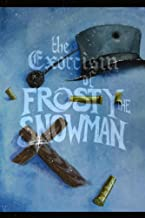 The Exorcism of Frosty the Snowman: A Tale of Fantasy Humor