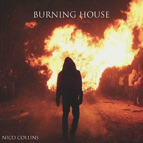 Burning House Explicit By Nico Collins On Amazon Music Amazon Com