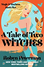 A Tale Of Two Witches: Magic and Mayhem Book Five