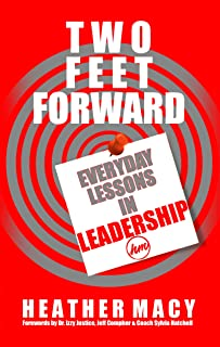 Two Feet Forward: Everyday Lessons in Leadership