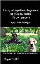 Les quatre-pattes blagueurs et leurs humains de compagnie: Quel remue-ménage ! (French Edition)