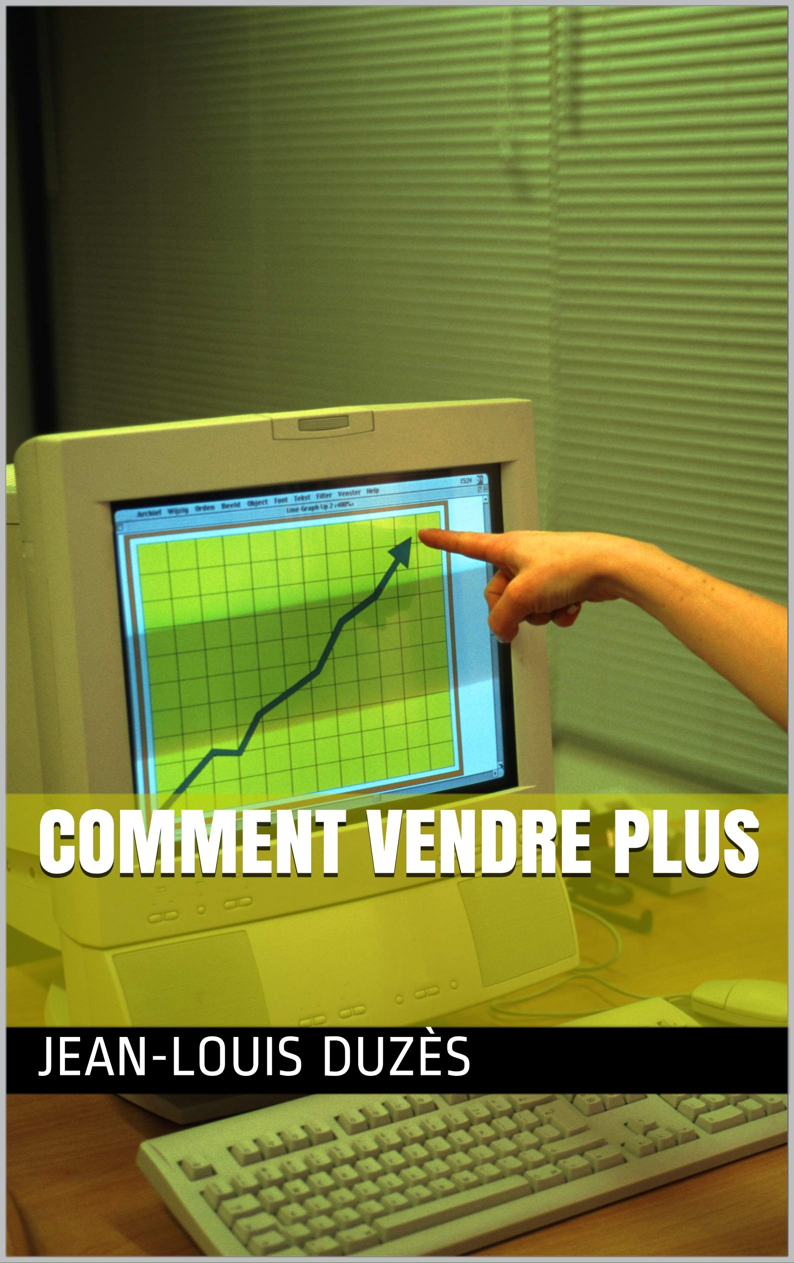 comment vendre plus (French Edition)