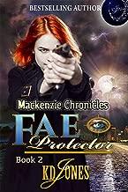 Fae Protector (Mackenzie Chronicles Book 2)