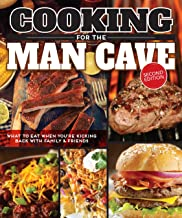 Cooking for the Man Cave, Second Edition: What to Eat When You're Kicking Back with Family & Friends (Fox Chapel Publishing)