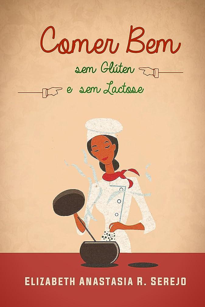 Comer Bem sem Glúten e sem Lactose (Portuguese Edition)