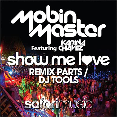 Show Me Love Remix Parts/DJ Tools by Mobin Master on Amazon Music