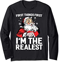 First Things First I'm The Realest Fancy Santa Long Sleeve