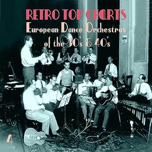 Retro Top Charts / European Dance Orchestras οf the 30s