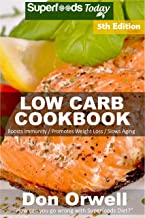Low Carb Cookbook: Over 60 Low Carb Recipes full of Slow Cooker Meals