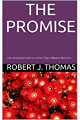 THE PROMISE: One-Hundred-Fourth in a Series of Jess Williams Westerns (A Jess Williams Western Book 104) Kindle Edition
