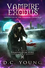 J.R. Rain's Vampire for Hire World: Vampire Exodus (The Chronicles of the Immortal Council Book 2)