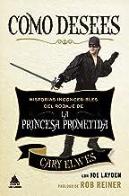Como desees: Historias inconcebibles del rodaje de La princesa prometida (Ático de los Libros nº 64) (Spanish Edition)