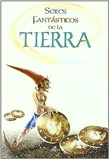 Seres fantásticos de la tierra / Fantastic Beings of the Earth (Spanish Edition)