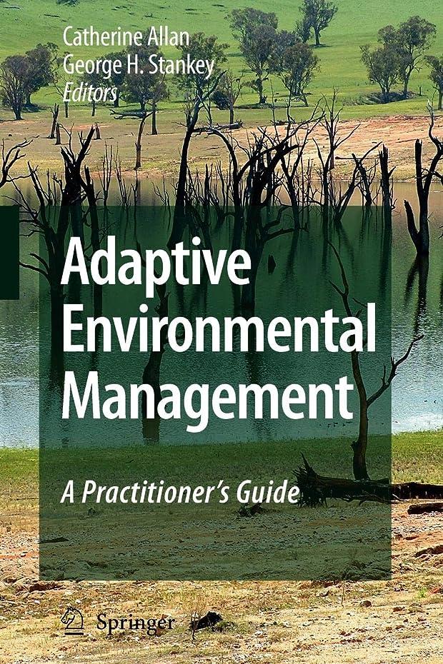 滅多お別れちなみにAdaptive Environmental Management: A Practitioner's Guide