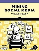 Mining Social Media: Finding Stories in Internet Data