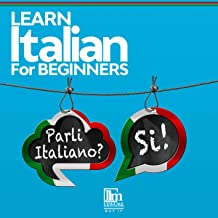 Learn Italian for Beginners: The Lessons Include Grammar, Phrases, Vocabulary, and 2 Bonus Short Stories. Begin Speaking Italian Right Away! (Italian Edition)