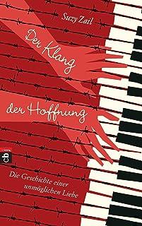 Der Klang der Hoffnung: Die Geschichte einer unmöglichen Liebe (German Edition)