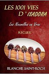 Les 1001 Vies d'Isadora : Les Nouvelles en Vrac: Recueil Format Kindle