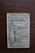 La Boheme an Opera in Four Acts (Metropolitan Opera Libretto The Original French or German Libretto with a correct English Translation)