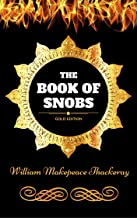 The Book of Snobs: By William Makepeace Thackeray - Illustrated