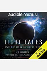 Light Falls: Space, Time, and an Obsession of Einstein Audible Audiobook