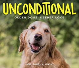 Unconditional: Older Dogs, Deeper Love