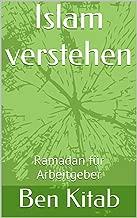 Islam verstehen: Ramadan für Arbeitgeber (German Edition)