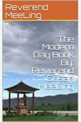 The Modern Day Book By: Reverend Susan MeeLing Kindle Edition