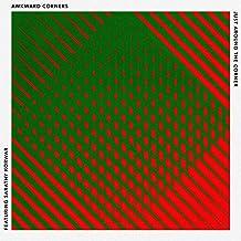 Just Around The Corner (feat. Sarathy Korwar)