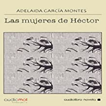 Las mujeres de Héctor [Héctor's Women]