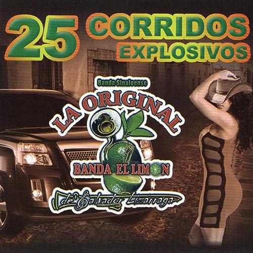 25 Corridos Explosivos by La Original Banda El Limón on Amazon Music - Amazon.com