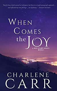 When Comes The Joy (A New Start Book 1)